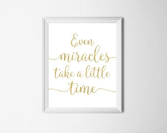Even Miracles Take a Little Time Quote Print, Disney Quote Print, Cinderella Quote, Gold Nursery Decor, Gold Nursery Print, Baby Shower Gift