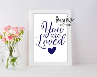 you are loved, art printable, instant download, digital print at home, nursery decor, dark blue heart print lettering, baby girl's room sign