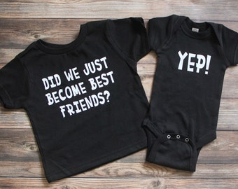 Big Brother Announcement Shirt - Big Sister - Little Brother/Sister - Birth Announcement - Did We Just Become Best Friends - Gender Neutral