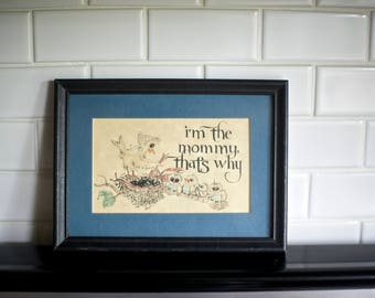 Vintage Mommy Bird Print | I'm the Mommy That's Why