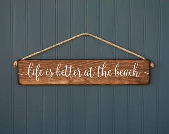 Beach Decor - Life is Better at the Beach Sign - Beach House Gift - Nautical Decor - Rustic Wood Sign - Beach Lover - Indoor Outdoor
