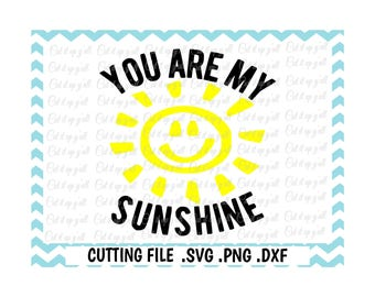 You Are My Sunshine Svg, Png, Dxf, Cutting File For Cricut and Silhouette Cameo, SVG Download.