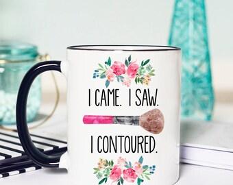Makeup Mug, Contour Makeup, Gift for Makeup Artist, I Contoured Mug, Makeup Artist Mug, Mug Makeup, Makeup Quote Gift, Makeup Brush Mug