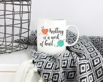 Knitting is a Work Of Heart Mug, Knitting Gift, Gift for Knitter, Crochet, Coffee Mug, Custom Mug, Knit, Tea, Coffee, Grandma, Mother's day