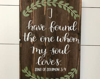 "Song of Solomon 3:4 ""I Have Found the One Whom My Soul Loves"" Wedding Bible Verse Hand Painted Wood Sign with Leaf Border [ 12 x 18 inches]"