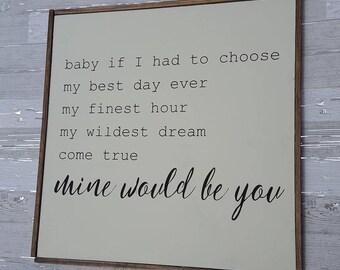Mine would be you, custom wedding song lyrics, first dance, wedding gift, rustic sign, custom lyrics sign, large sign, country music