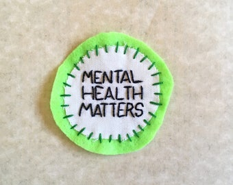 Mental Health Matters Badge — Hand-Embroidered Patch for Mental Health Awareness Month — 100% of Proceeds Donated to AFSP - Free US Shipping