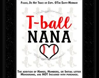 T-ball Nana SVG file- Tball Nana Svg- Baseball T-ball Nana Shirt Svg- Tee Ball Nana SVG Cut file- Cricut- Dxf Silhouette- Tball Nana Iron on