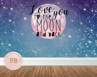 Love you to the Moon Backdrop, Baby Shower Backdrop, Birthday Backdrop, First Birthday Backdrop, Sweet Table, Star Backdrop-Printable