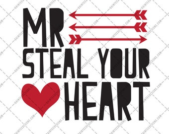 Mr Steal Your Heart - SVG DXF Png Eps File Valentine's Day Valentines Boys Cutting Silhouette Digital Son Mister Girl Hearts Love Cute Guys