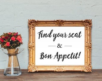 Wedding place card sign - Escort card wedding sign - Find your seat and bon appetit - PRINTABLE 8x10 - 5x7