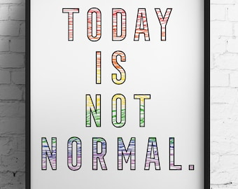 Inspiring Printable Poster: Today is not normal. Anti-trump political sign | Resist trump with rainbows. Have pride in human rights.