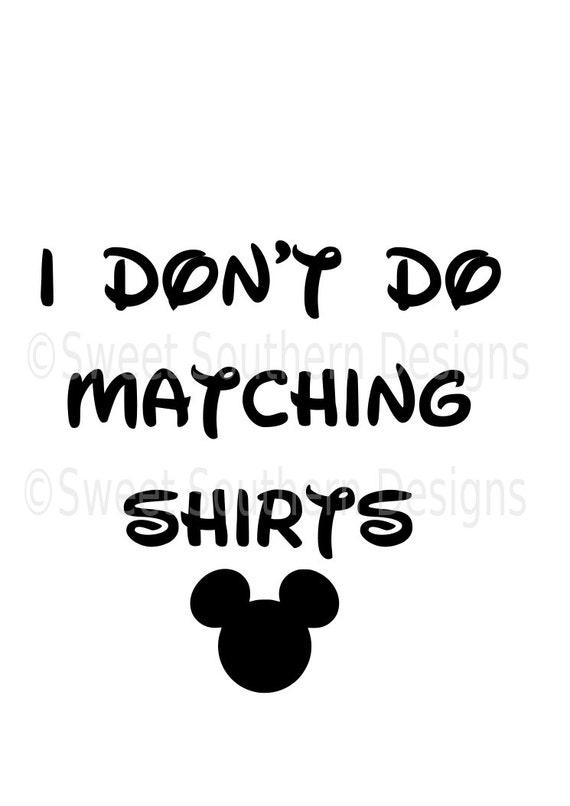 I Dont Do Matching Shirts Disney Family Shirt Design