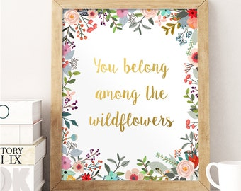 Floral Quote, You Belong Among the Wildflowers, Gold Floral Print, Wildflowers Quote, Gold Letter Decor, Nursery Quote, Gold Lettering