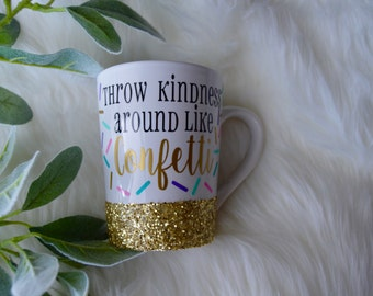 Throw Kindness Like Confetti Glitter Coffee Mug // Glitter Mug // Sparkle // Kindness // Inspirational Mug