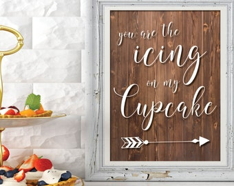 Rustic Dessert Wedding Sign   You are the Icing on my Cupcake   Dessert Table Sign for Tribal Wedding   Rustic Wedding Dessert Bar Sign