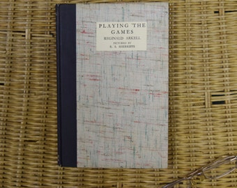 Playing The Games- Reginal Arkell pictured by R.S. Sherriffs, 1935 1st Edition