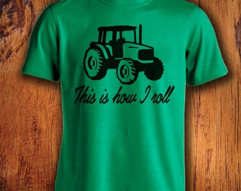 Men's Tshirt Tractor Shirt This Is How I Roll Tshirt farmer shirt farm shirt farming shirt tractor farming shirt gift for him