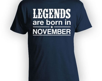 Funny Birthday T Shirt Bday Gift Ideas For Men November Birthday Present For Him B Day Legends Are Born In November Mens Ladies Tee - BG280