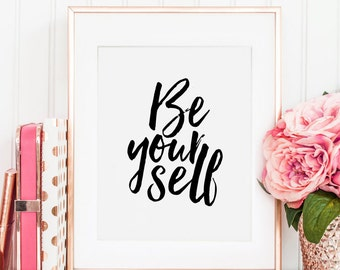 BE YOURSELF, PRINTABLE Art,Be You,Love Yourself,Friends Gift,Friendship,Quote Poster,Quotes,Typography Posters,Black And White,Motivational