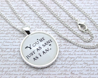 Luna Lovegood, 'You're Just As Sane As I Am', Harry Potter Necklace or Keychain, Keyring