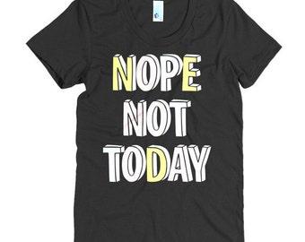 Nope Not Today Shirt, Tumblr Shirts, Not Today Shirt, Tumblr Tees, Funny Tshirts, American Apparel T-shirt, Tumblr Aesthetic, Cotton Shirt,