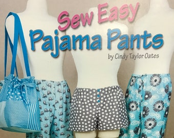 """Sew Easy Pajama Pants,"""" by Cindy Taylor Oates. 2014 version."""