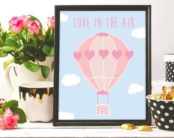 Love in the air, Hot Air Balloon, Pink  Printable Wall Art, Little Girls Room Decor, Nursery Decor Wall Art, Love print, Quote printable art