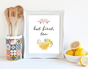 But first tea, tea quotes, teacup print, orange teacup, kitchen art print, tea lovers gift, floral kitchen art, kitchen wall art, tea print