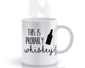 This Is Probably Whiskey Funny Coffee Mug
