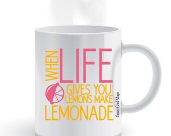 When Life Gives You Lemons Make Lemonade Coffee Mug, motivational mug,
