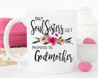 Soul Sisters promoted to Godmother, Baptism gift for Sister godmother, Christening gift, Friend Godmother mug, Gift for Friend Godmother
