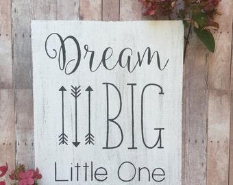 Dream Big little One - Nursery Sign