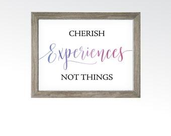 Cherish Experiences Not Things Quote - Adventure, Hiking, Colorado, Oregon, Washington - Ombré Watercolor -  DIGITAL DOWNLOAD printable art