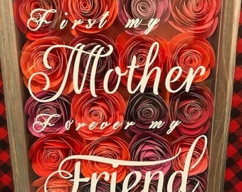 First My Mother Forever My Friend Flower Shadow Box, Mother's Day Gift, Birthday Gift