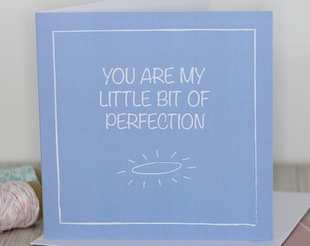 Love card - You are my little bit of perfection