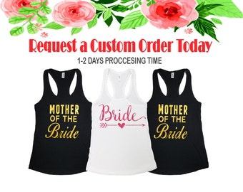 Mother Of the Bride tank top, Mother Of the Bride shirt, mother of the Groom, mother custom shirts, wedding tanks, bridal party tanks D142