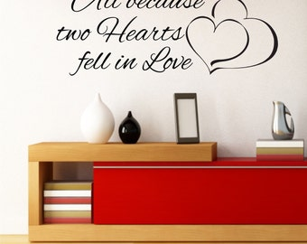 All because two hearts fell in love / Wall Art Decal Stickers Quality NEW