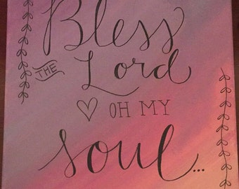 Bless The Lord, Oh My Soul Canvas Painting