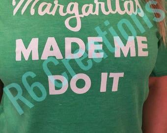Margaritas Made Me Do It T-Shirt