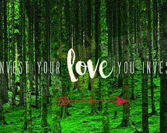 Where You Invest Your Love Artwork - 36 x 12