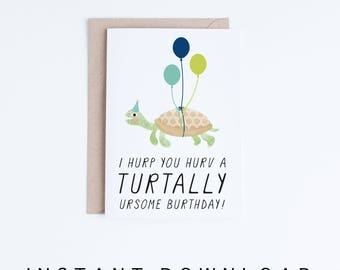 Printable Birthday Cards, Funny Turtle Birthday Cards Instant Download, Quirky Humor, Derp,  Turtle Illustration, For Her, Him, For Friend