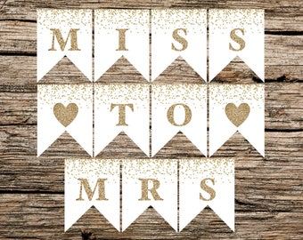 Instant Download - Printable - Bridal Shower Bunting - Miss to Mrs Sign - Gold and White