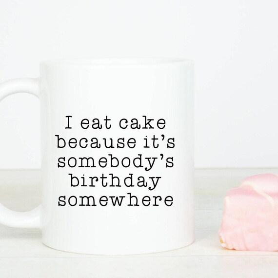 Lovely Cake mug, I eat cake coffee mug, lovely birthday gift, life is too short