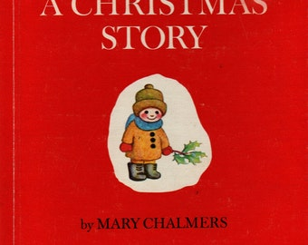 A Christmas Story - Mary Chalmers - 1956 - Vintage Kids Book