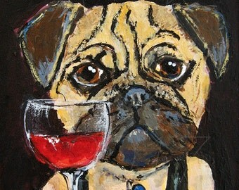 Fawn Pug with Red Wine 5 x 7 Art Print - Funny Dog Art - Pug Painting - Dog Lover Gift - Pug Gift