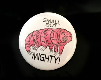 Tardigrade Small But Mighty Pin Back Button