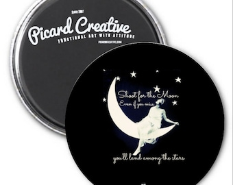 Shoot for the Moon Inspirational Magnet | Shoot for the Moon Even if you miss you'll land among the stars- 3 inch mylar