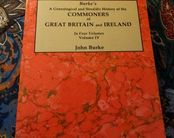 A Genealogical and Heraldic History of the Commoners of Great Britain and Ireland. In Four Volumes. Volume IV