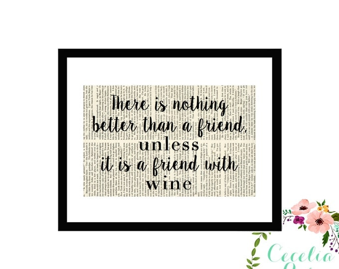 There Is Nothing Better Than A Friend Unless It's A Friend With Wine Vintage Book Paper Box Frame or Print Farmhouse Style